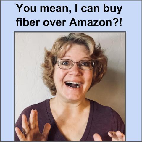You Can Buy Fiber Through Amazon!